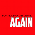 Fox News Racist Views