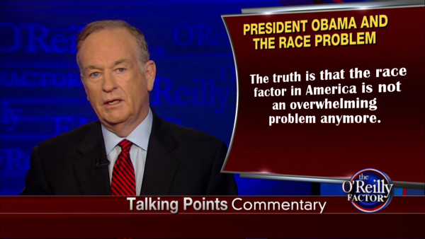 Bill O'Reilly on Fox News Addressing Race