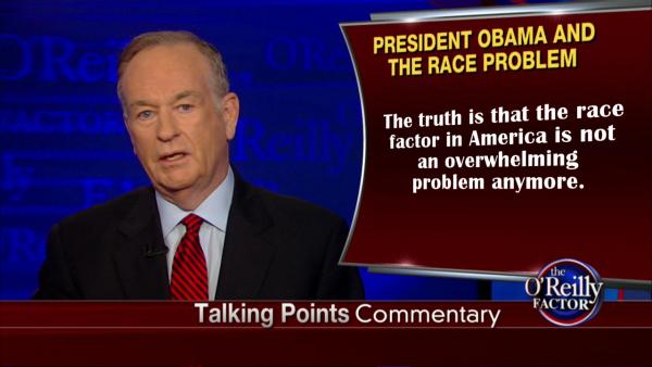 Bill O'Reilly on Fox News Addressing Race