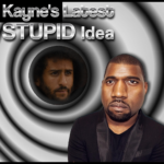 Kayne's Latest Stupid Idea